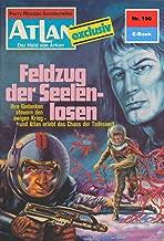"Atlan 160: Feldzug der Seelenlosen: Atlan-Zyklus ""Der Held von Arkon"" (Atlan classics) (German Edition)"