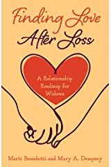 Finding Love After Loss: A Relationship Roadmap for Widows Kindle Edition