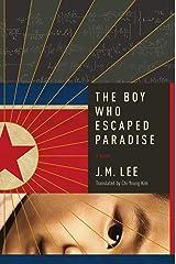 The Boy Who Escaped Paradise: A Novel Kindle Edition