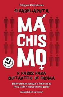 Machismo: 8 pasos para quitártelo de encima (Best seller / No Ficción)