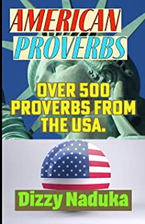 American Proverbs: Over 500 Proverbs, Parables, Adages, Maxims