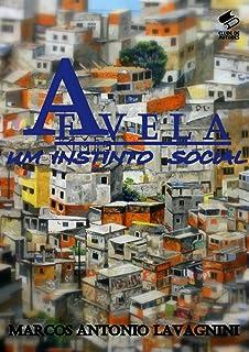 A Favela: Um Instinto Social