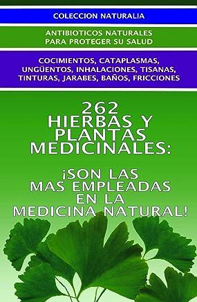 262 HIERBAS Y PLANTAS MEDICINALES... ¡SON LAS MAS EMPLEADAS EN LA MEDICINA