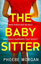 The Babysitter: the addictive, gripping psychological thriller you won't be able to put down!