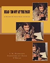 Head `Em Off At the Pass!: 94 Westerns You Should Wach