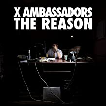 Best x ambassadors the reason Reviews