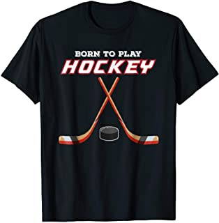 Born to play Hockey T-Shirt, for love of the sport tshirt