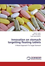 Innovation on stomach targetting floating tablets: A Novel Approach To Target Stomach