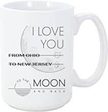 Long Distance Mugs From Ohio To New Jersey I Love You To The Moon and Back Coffee Mug Gift For Mom Dad From Son Daughter Best Friends Distance Friendship Coffee Mug 15 oz