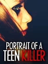 Portrait of a Teen Killer