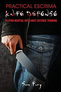 Practical Escrima Knife Defense: Filipino Martial Arts Knife Defense Training (Self Defense)