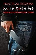 Practical Escrima Knife Defense: Filipino Martial Arts Knife Defense Training (Self Defense)