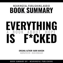 Summary: Everything is F*cked: A Book About Hope: Original Author: Mark Manson