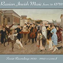 Russian Jewish Music from 78 Rpm, Soviet Recordings 1930 - 1940, Volume 1