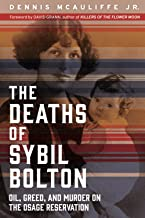 The Deaths of Sybil Bolton: Oil, Greed, and Murder on the Osage Reservation