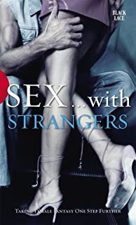 Sex with Strangers (Black Lace) (English Edition)
