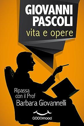 Giovanni Pascoli: vita e opere. Ripassa il Prof.