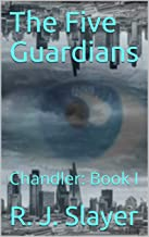 The Five Guardians: Chandler: Book I (This is the first book of the Guardian series. It follows a human woman named, Chand...