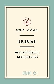 Ikigai: Die japanische Lebenskunst