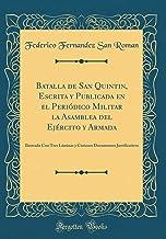 Batalla de San Quintin, Escrita y Publicada en el Periódico Militar la Asamblea del Ejército y Armada: Ilustrada Con Tres ...