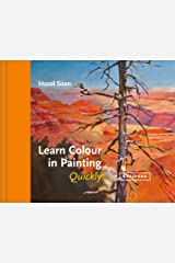 Learn Colour In Painting Quickly (Learn Quickly) Kindle Edition