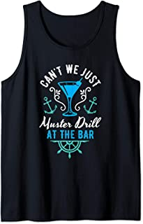 Can't We Just Muster Drill At The Bar Cruise Vacation Tank Top