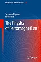 The Physics of Ferromagnetism (Springer Series in Materials Science Book 158)