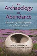 "An Archaeology of Abundance: Re-evaluating the Marginality of California""""s Islands"