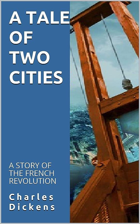 プレミアムナンセンス不均一A TALE OF TWO CITIES (ILLUSTRATED): A STORY OF THE FRENCH REVOLUTION (English Edition)