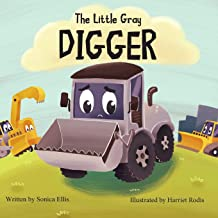 The Little Gray Digger: A children's book about inclusion, self-confidence and friendship. (Construction Book for Boys & G...