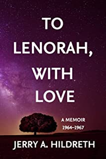 To Lenorah, With Love: Letters from a Small-Town Soldier Stationed in Germany, 1964-1967