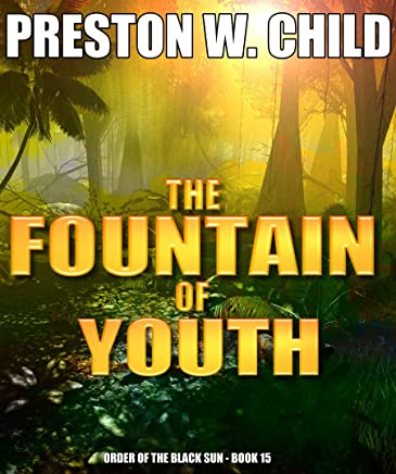 The Fountain of Youth (Order of the Black Sun Series Book 15)