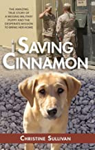 Saving Cinnamon: The amazing true story of a military puppy and the desperate mission to bring her home