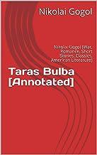 Taras Bulba [Annotated]: Nikolai Gogol (War, Romance, Short Stories, Classics, American Literature)