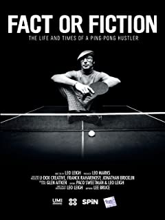 Fact or Fiction: The Life & Times of a Ping Pong Hustler