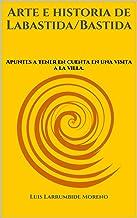 Arte e historia de Labastida/Bastida: Apuntes a tener en cuenta en una visita a la villa.