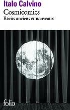 Cosmicomics, récits anciens et nouveaux (French Edition)