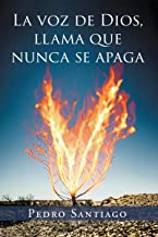 La Voz de Dios Llama que Nunca se Apaga (Spanish Edition)