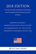 Hazardous Materials - Harmonization with United Nations Recommendations, etc., for the Safe Transport of Dangerous Goods by Air (US Pipeline and Hazardous ... Safety Administration Regulation) (