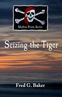 Siezing the Tiger: The Modern Pirate Series