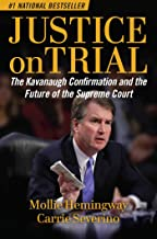 Download Justice on Trial: The Kavanaugh Confirmation and the Future of the Supreme Court PDF