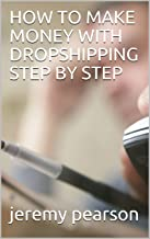 HOW TO MAKE MONEY WITH DROPSHIPPING STEP BY STEP