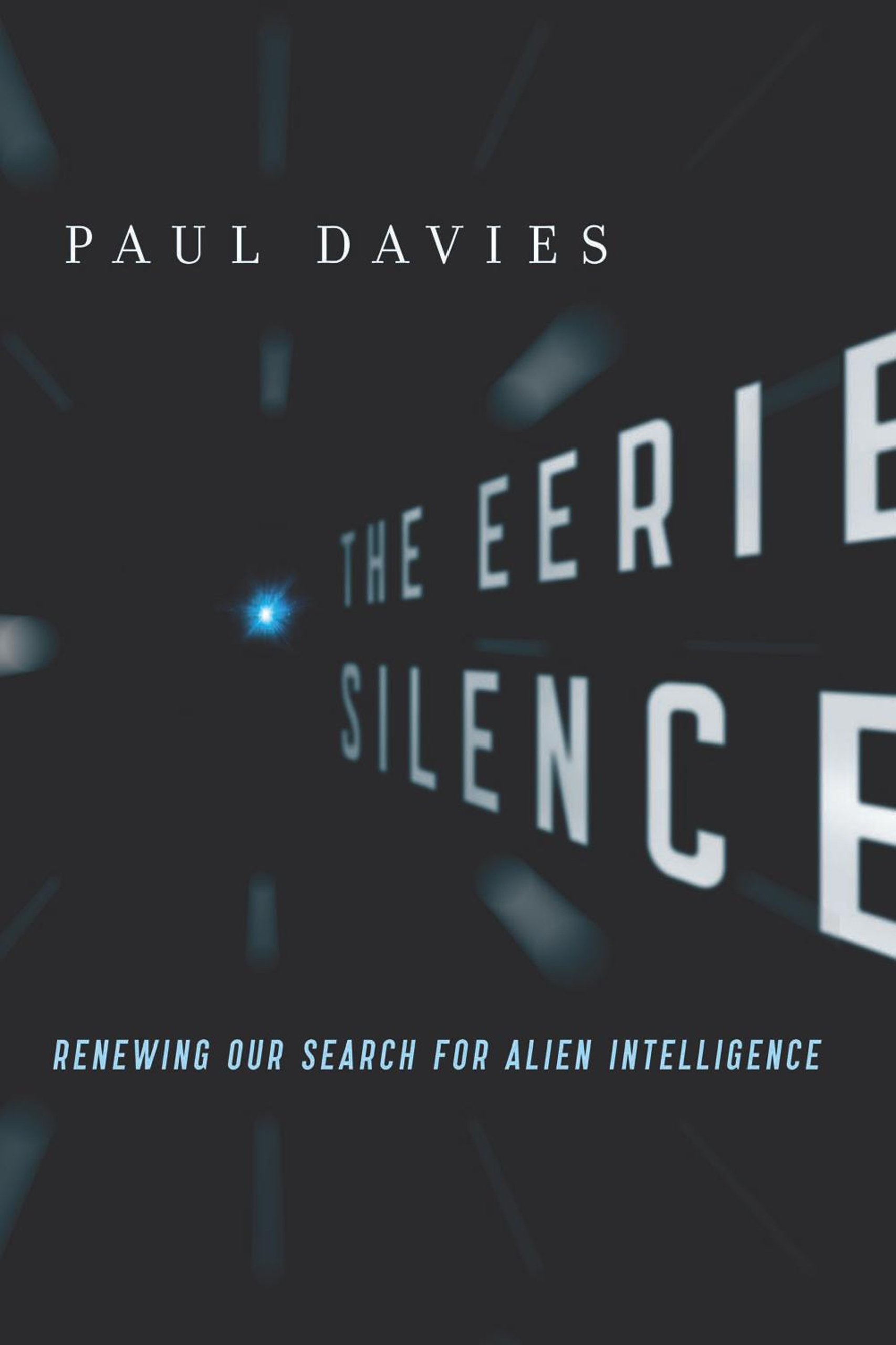 Image OfThe Eerie Silence: Renewing Our Search For Alien Intelligence (English Edition)