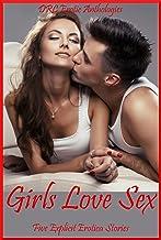 Girls Love Sex: Five Explicit Erotica Stories (English Edition)