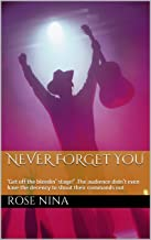 Never Forget You: 'Get off the bleedin' stage!' .The audience didn't even have the decency to shout their commands out. (E...