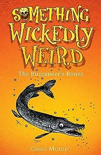 The Buccaneer's Bones (Something Wickedly Weird)