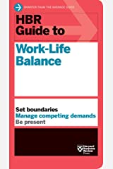 HBR Guide to Work-Life Balance Kindle Edition