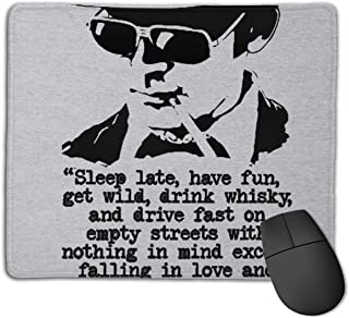 Hunter S Thompson Quote Sleep Late Have Fun Customized Designs Non-Slip Rubber Base Gaming Mouse Pads for Mac,22cm×18cm, P...