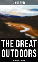 The Great Outdoors: The Wilderness of California: My First Summer in the Sierra, Picturesque California, The Mountains of ...