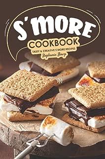 S'more Cookbook: Tasty Creative S'more Recipes